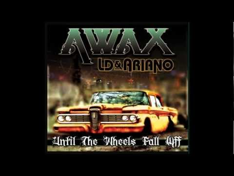 Awax with LD&Ariano - Until The Wheels Fall Off - Until The Wheels Fall Off