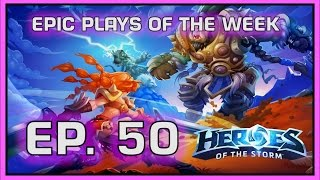 Heroes of the Storm: Epic Plays Of The Week - Episode #50