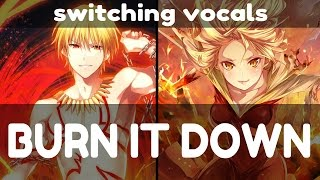 ♬ 「Nightcore」→ Burn It Down (Switching Vocals)