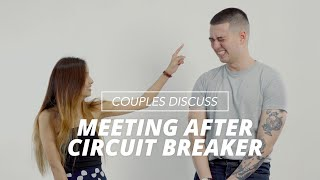 Couples Meet For The First Time After Circuit Breaker