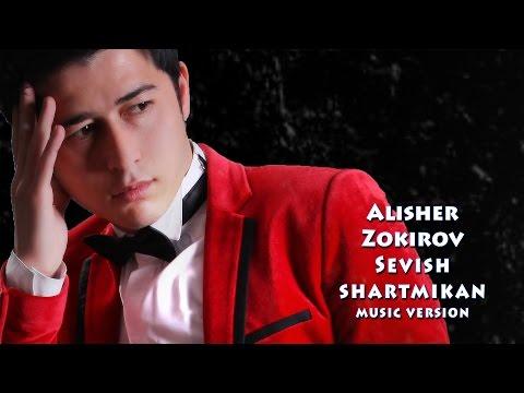 Alisher Zokirov - Sevish shartmikan   Алишер Зокиров - Севиш шартмикан (music version)