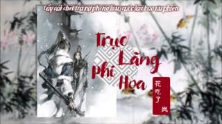 [Vietsub] Trục lãng phi hoa - Hoa Cật Liễu ft Lam | 逐浪飞花 - 花吃了 ft 岚