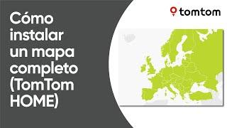 Cómo Instalar Un Mapa Completo Con TomTom HOME