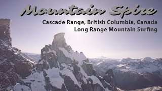 Mountain Spire : Long Range FPV Mountain Surfing the Cascade Range in British Columbia, Canada