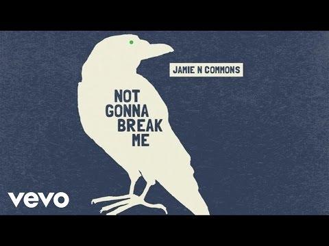 Not Gonna Break Me (2016) (Song) by Jamie N Commons