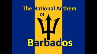 The National Anthem of Barbados with lyrics