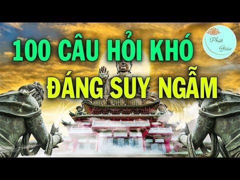 100 Câu Hỏi Khó Phật Pháp Quan Trọng Được Giải Đáp.