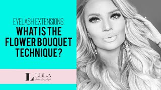 Q&A: What Is The Flower Bouquet Technique In Eyelash Extensions?