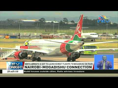KQ is set to launch direct flights to Mogadishu