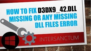 How to fix d3dx9_42.dll missing OR ANY MISSING DLL FILES ERROR /2019/