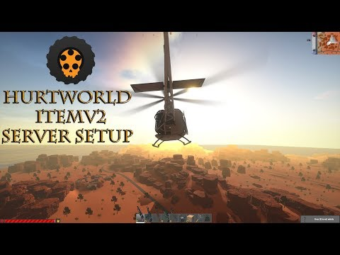 TUTORIAL/VIDEO] How to setup a ItemV2 server (Windows) :: Hurtworld