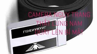 (HOT NHẤT 2019) camera wifi ngụy trang thắt lưng nam quay lén bí mật khó phát hiện mới nhất 2019