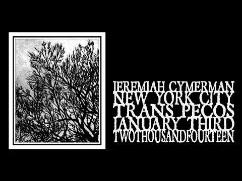 Jeremiah Cymerman - Trans Pecos 2014 (Full Show) online metal music video by JEREMIAH CYMERMAN