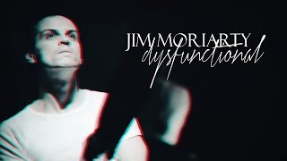 ►Jim Moriarty | Im A Little Dysfunctional