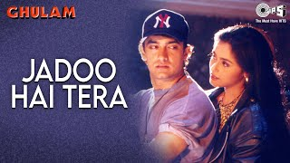 Jadoo Hai Tera | Aamir Khan & Rani Mukherjee | Ghulam Movie | Kumar & Alka | 90's Hindi Songs