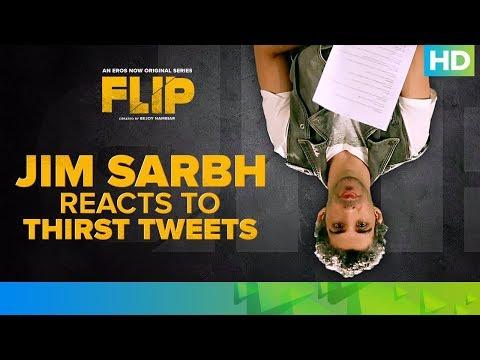 Jim Sarbh Reacts To Thirst Tweets | FLIP | Eros Now Original | All Episodes Streaming Now