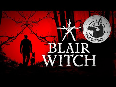 Blair Witch - Good Boy Pack - free bonus content