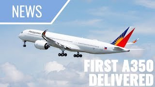 Philippine Airlines RECEIVES First Airbus A350-900