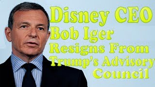 Disney CEO Bob Iger Resigns From Trump's Advisory Council Over Paris Accord Decision|Stepping down W