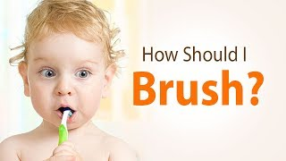 How should I brush ? | Usage of Toothpaste for Young Children | Zero fluoride toothpaste