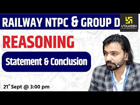 Reasoning | Statement & Conclusion | Railway NTPC & Group D Special Classes | By Akshay Sir