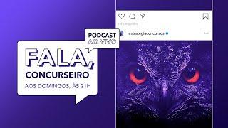 Podcast: Fala, Concurseiro!