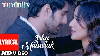 Arijit Singh: ISHQ MUBARAK Full Song WIth Lyrics | Tum Bin 2