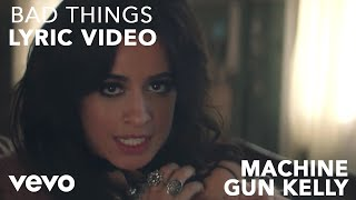 Machine Gun Kelly & Camila Cabello - Bad Things (Lyrics)