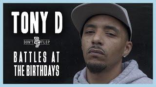 TONY D   Battles at the Birthdays   Don