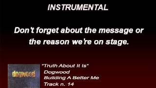 Dogwood - Truth About It Is (Lyrics)