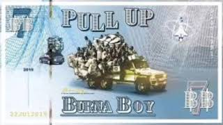 Burna Boy   Pull Up (Official Video Audio)