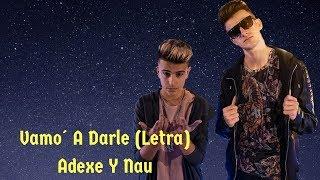 Vamo' A Darle (Letra)   Adexe Y Nau