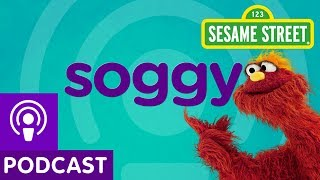 Sesame Street: Soggy (Word on the Street Podcast)