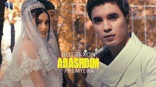 Botir Xon - Adashdim | Ботир Хон - Адашдим