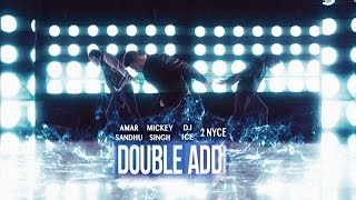 Double Addi - Mickey Singh | Amar Sandhu | DJ ICE | 2NyCe