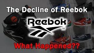 The Decline of Reebok...What Happened?