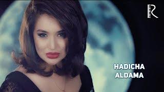Hadicha - Aldama   Хадича - Алдама