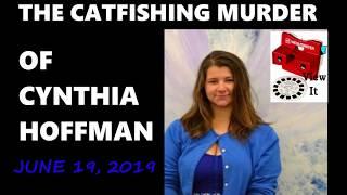 Catfishing Murder Of Cynthia Hoffman For 9 Million Dollars