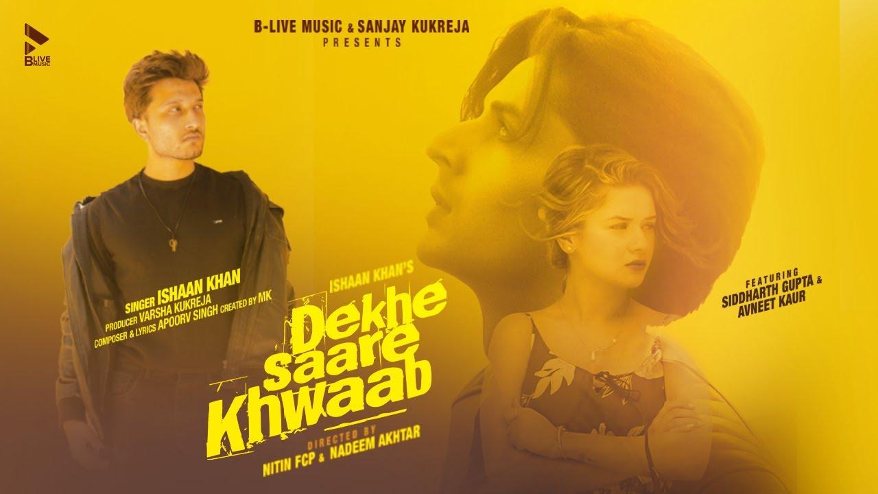 Dekhe Saare Khwaab Lyrics,Dekhe Saare Khwaab Song Lyrics,,Dekhe Saare Khwaab Lyrics Ishaan Khan