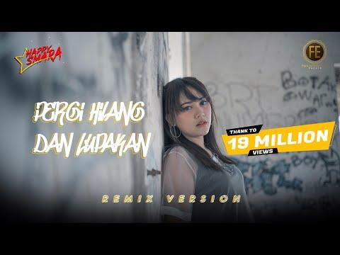 happy asmara pergi hilang dan lupakan dj angklung full bass official music video