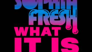 Sophia Fresh - What It Is (feat. Kanye West)
