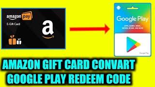 Amazon gift card send google play gift card | Amazon gift card convart google play redeem code