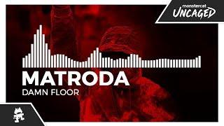 Matroda   Damn Floor [Monstercat EP Release]