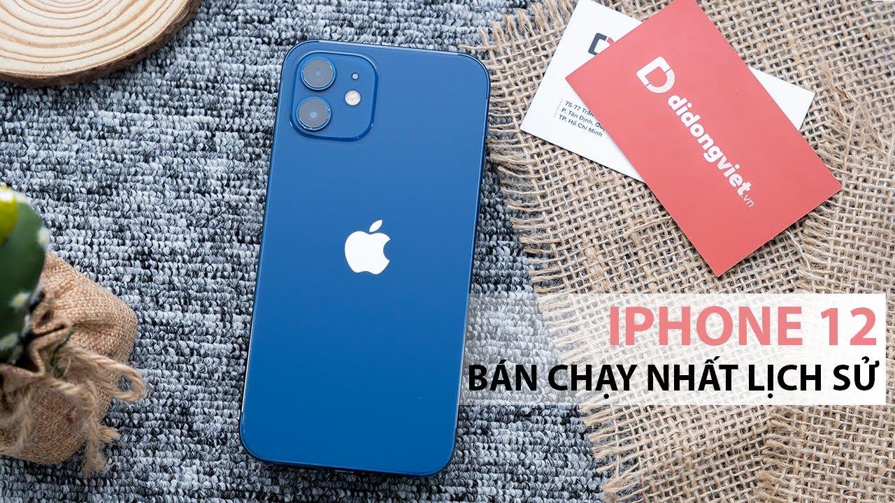 iPhone 12 bán chạy nhất trong lịch sử Apple