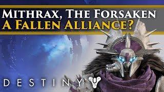 Destiny 2 Forsaken Lore - Mithrax, The Forsaken! A new Fallen Alliance?