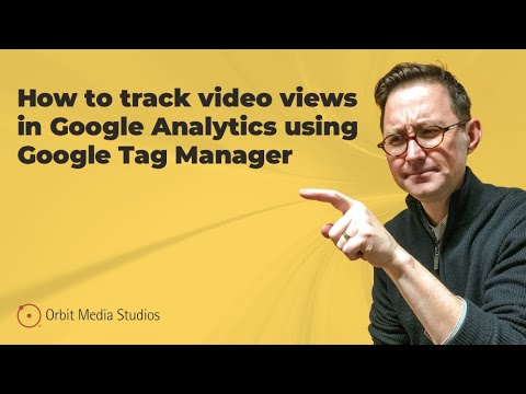 How to Track Video Views in Google Analytics Using Google Tag Manager in 4 Steps