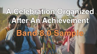 Talk About A Celebration Organized After An Achievement |Latest January to May IELTS Cue Card|Band 8