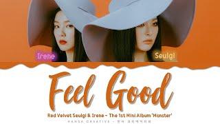 Red Velvet Irene & Seulgi- 'Feel Good' Lyrics Color Coded (Han/Rom/Eng)