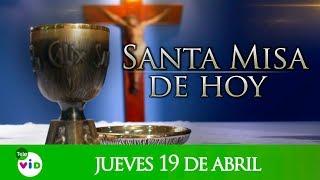 Santa misa de hoy jueves 19 de Abril de 2018 - Tele VID