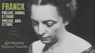Franck - Prélude, Choral & Fugue - Prélude, Aria & Final (ref. recording : G.Thyssens-Vanlentin)